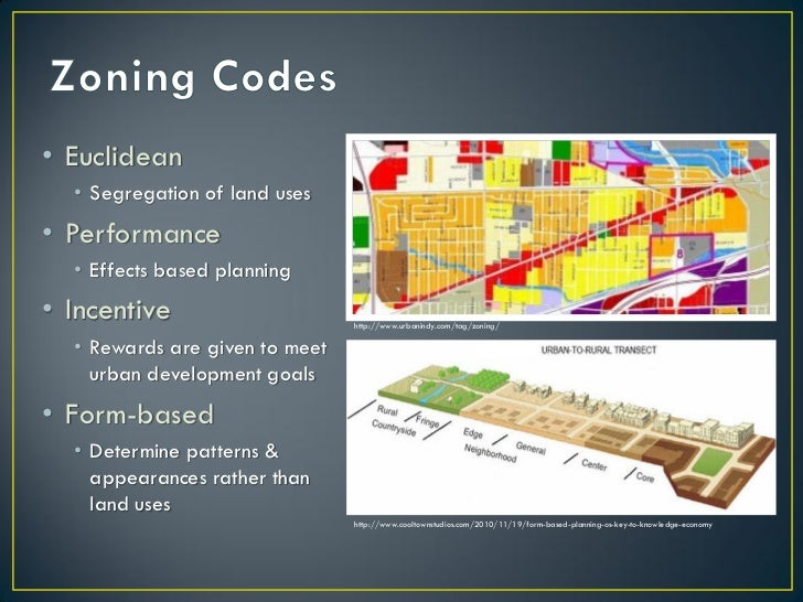 • Euclidean  • Segregation of land uses• Performance  • Effects based planning• Incentive                     http://www.u...