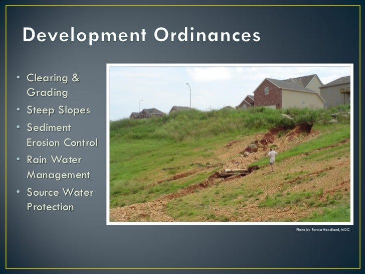 • Clearing &  Grading• Steep Slopes• Sediment  Erosion Control• Rain Water  Management• Source Water  Protection          ...