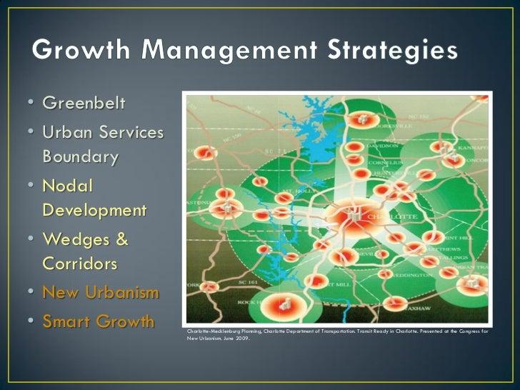 • Greenbelt• Urban Services  Boundary• Nodal  Development• Wedges &  Corridors• New Urbanism• Smart Growth     Charlotte-M...