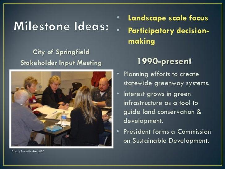 • Landscape scale focus                                   • Participatory decision-                                     ma...