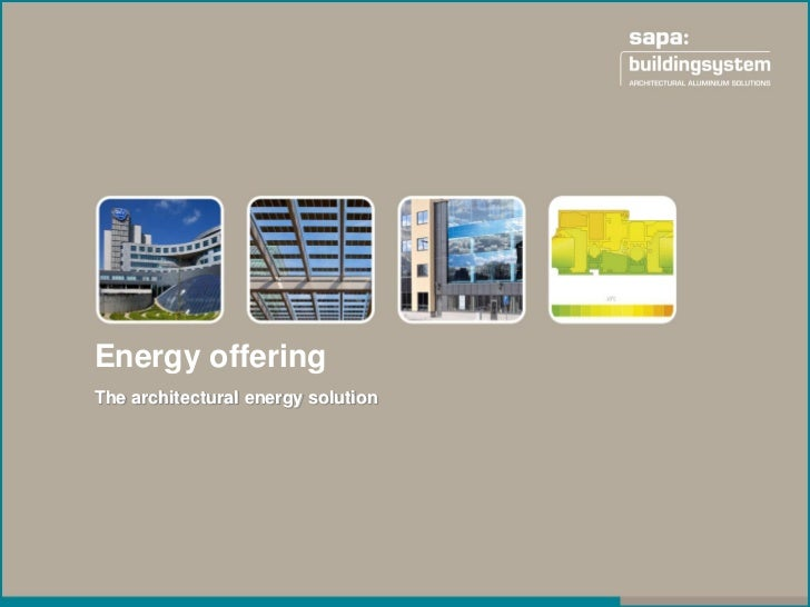 Energy offeringThe architectural energy solution