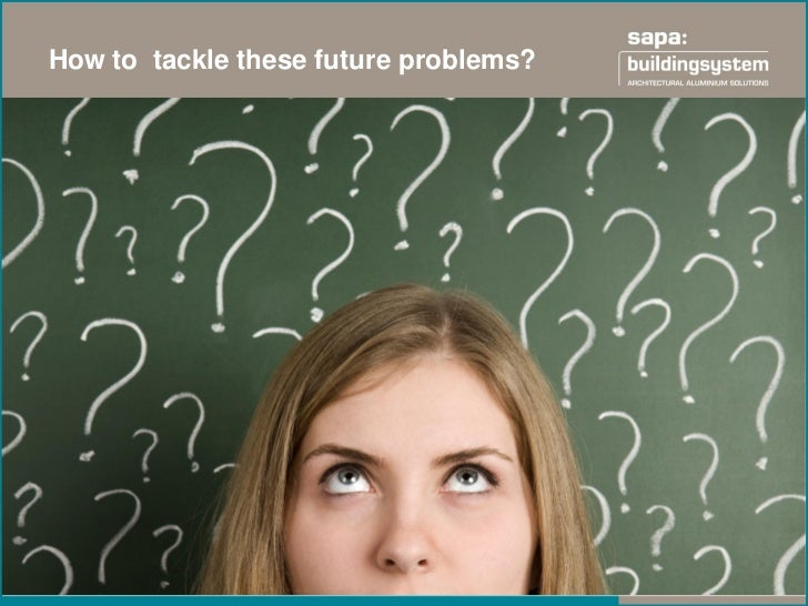 How to tackle these future problems?