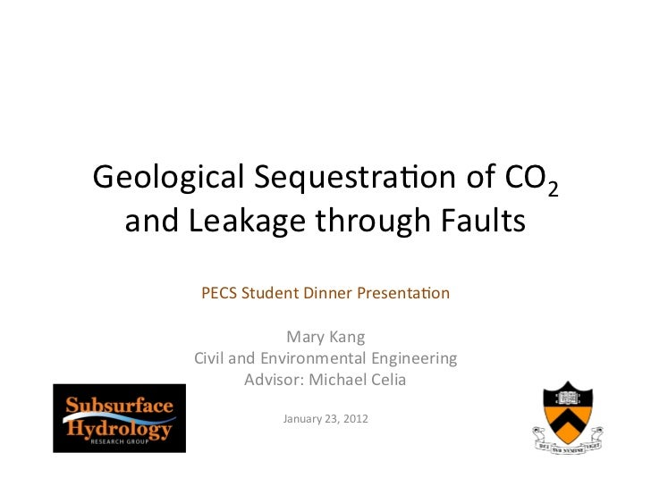 Geological Sequestra0on of CO2   and Leakage through Faults           PECS Student Dinner Presenta0o...