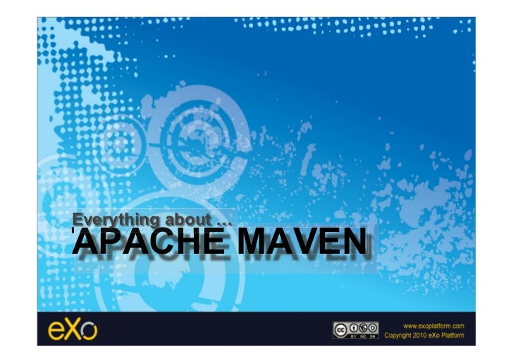 Everything about …APACHE MAVEN