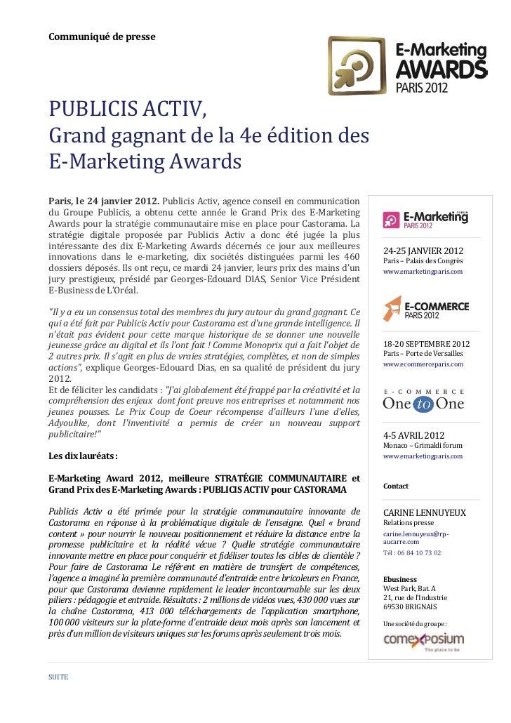 Communiqué de pressePUBLICIS ACTIV,Grand gagnant de la 4e édition desE-Marketing AwardsParis, le 24 janvier 2012. Publicis...
