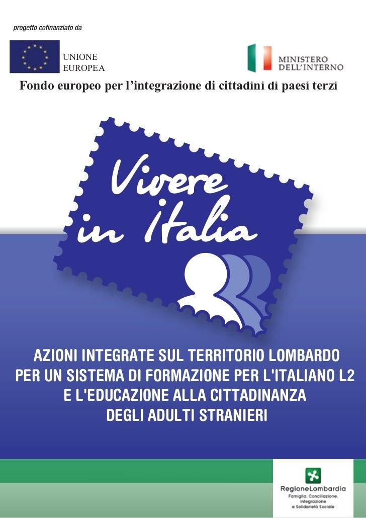 UNIONE        EUROPEAFondo europeo per l'integrazione di cittadini di paesi terzi  AZIONI INTEGRATE SUL TERRITORIO LOMBARD...