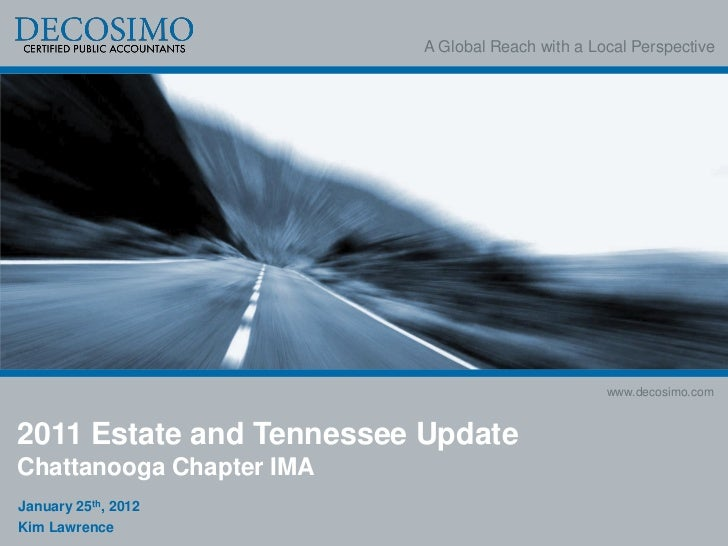 A Global Reach with a Local Perspective                                                  www.decosimo.com2011 Estate and T...