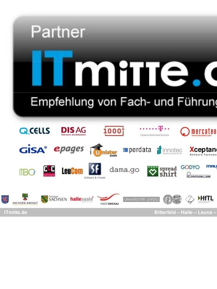 Xceptance                             S oftw a r e TechnologiesITmitte.de   Bitterfeld – Halle – Leuna – Leipzig – Zeitz –...