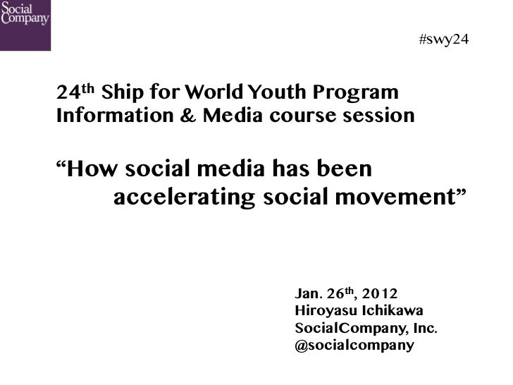 "#swy24	24th Ship for World Youth ProgramInformation & Media course session""How social media has been    accelerating socia..."