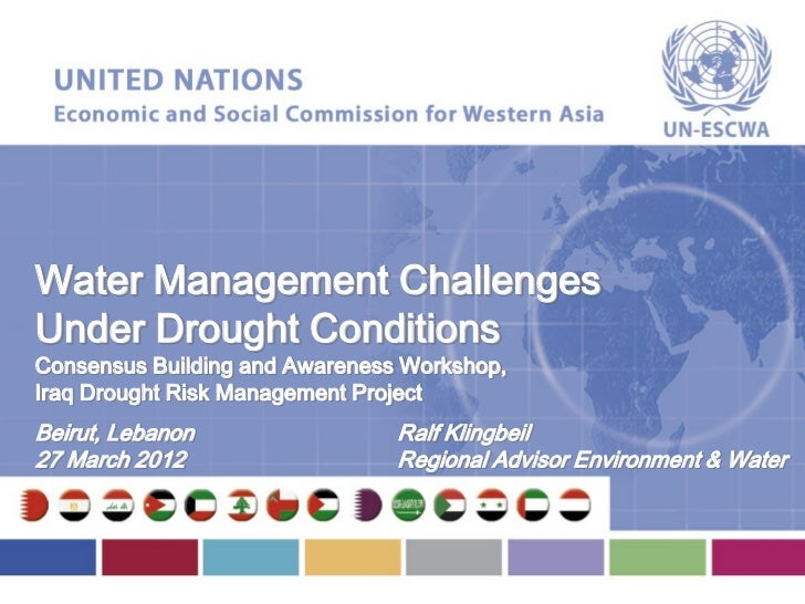 Water Management ChallengesUnder Drought ConditionsConsensus Building and Awareness Workshop,Iraq Drought Risk Management ...
