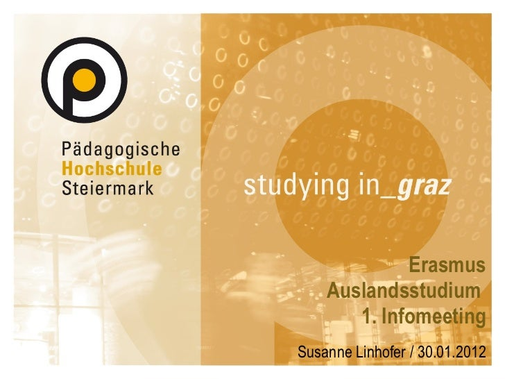 Erasmus Auslandsstudium  1. Infomeeting Susanne Linhofer / 30.01.2012