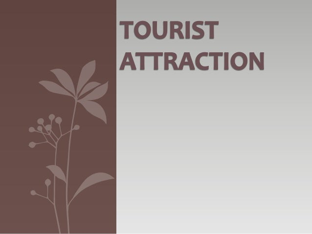 TOURIST ATTRACTION • a place of interest where tourists visit, typically for its inherent or exhibited cultural value, his...