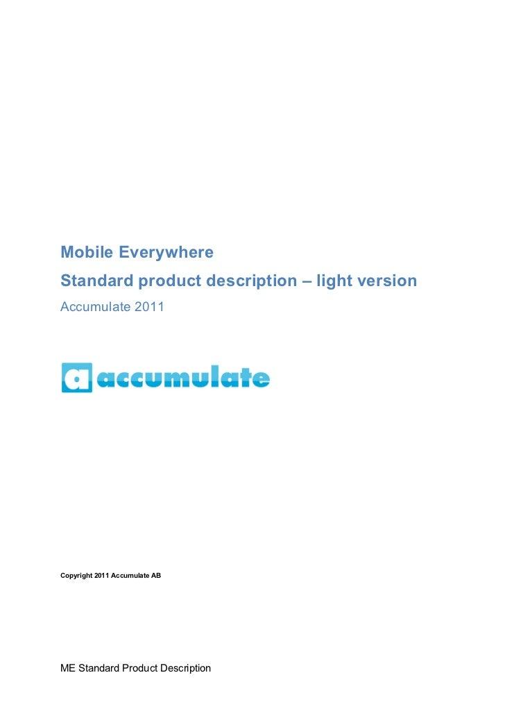 Mobile EverywhereStandard product description – light versionAccumulate 2011Copyright 2011 Accumulate ABME Standard Produc...