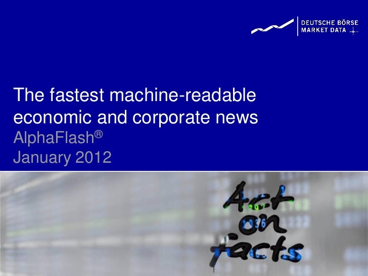 The fastest machine-readableeconomic and corporate newsAlphaFlash®January 2012