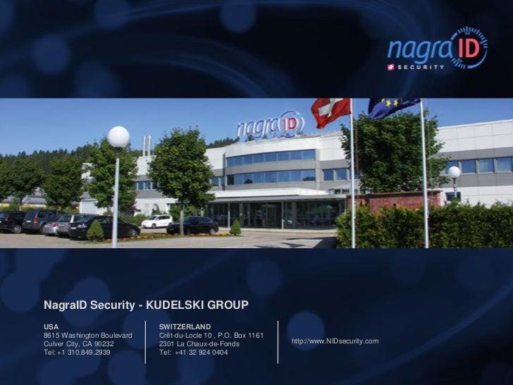 NagraID Security - KUDELSKI GROUPUSA                         SWITZERLAND8615 Washington Boulevard   Crêt-du-Locle 10 , P.O...