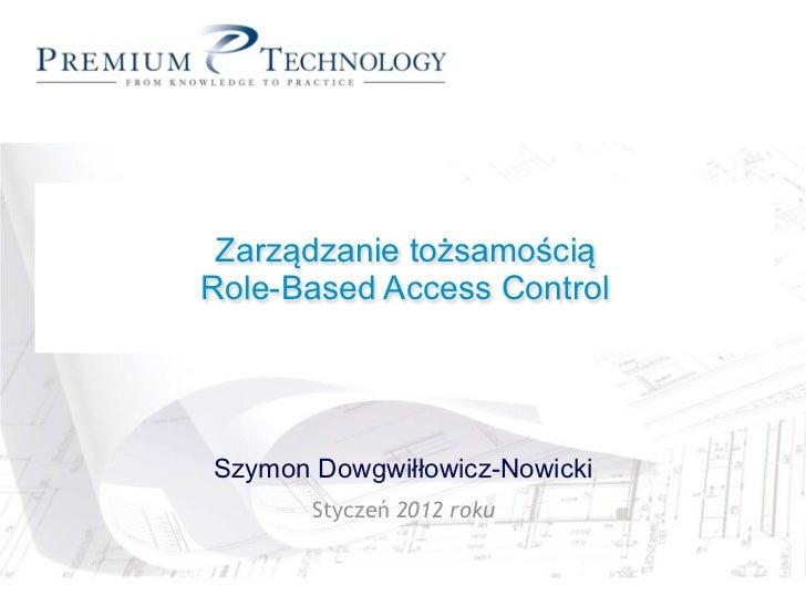Rational Unified Process        in Action Zarządzanie tożsamościąRole-Based Access Control Szymon Dowgwiłłowicz-Nowicki   ...