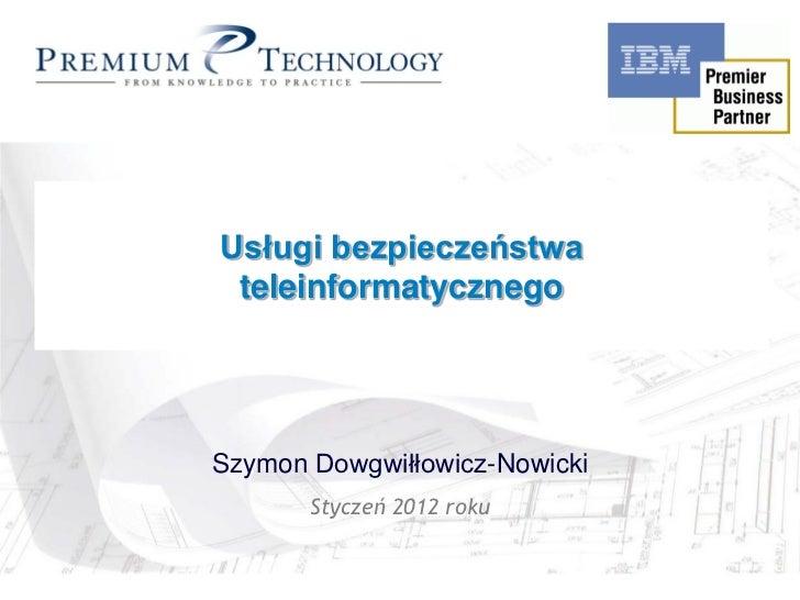 Rational Unified Process Usługi in Action         bezpieczeństwa   teleinformatycznego Szymon Dowgwiłłowicz-Nowicki       ...