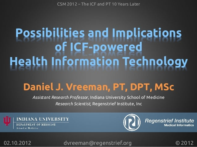 Possibilities and Implications of ICF-powered Health Information Technology Assistant Research Professor, Indiana Univers...
