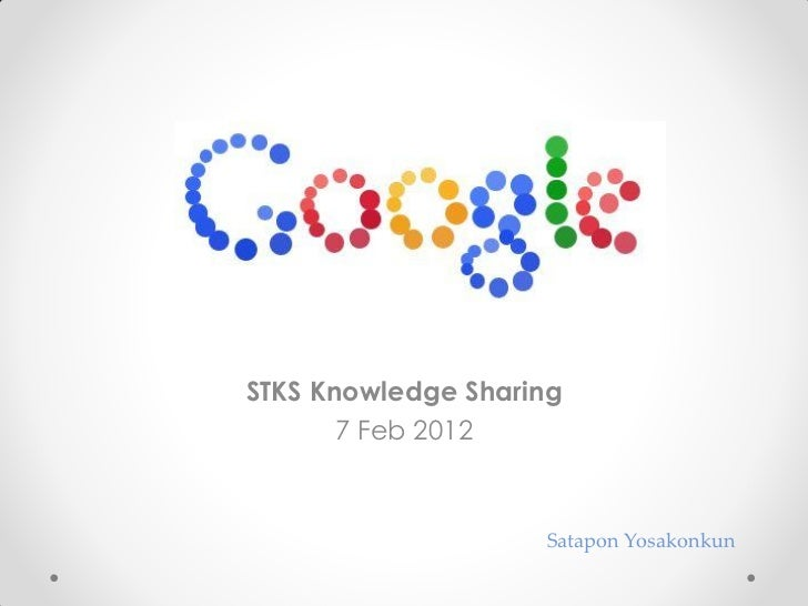 STKS Knowledge Sharing       7 Feb 2012                    Satapon Yosakonkun