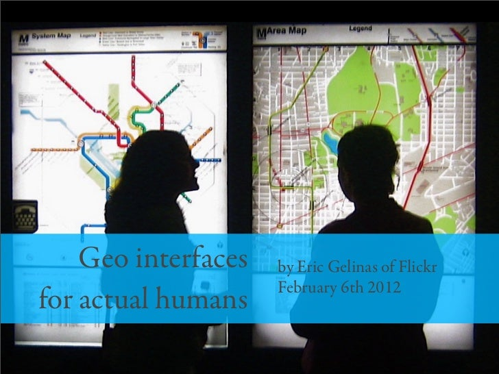 Geo interfaces   by Eric Gelinas of Flickr                     February 6th 2012for actual humans