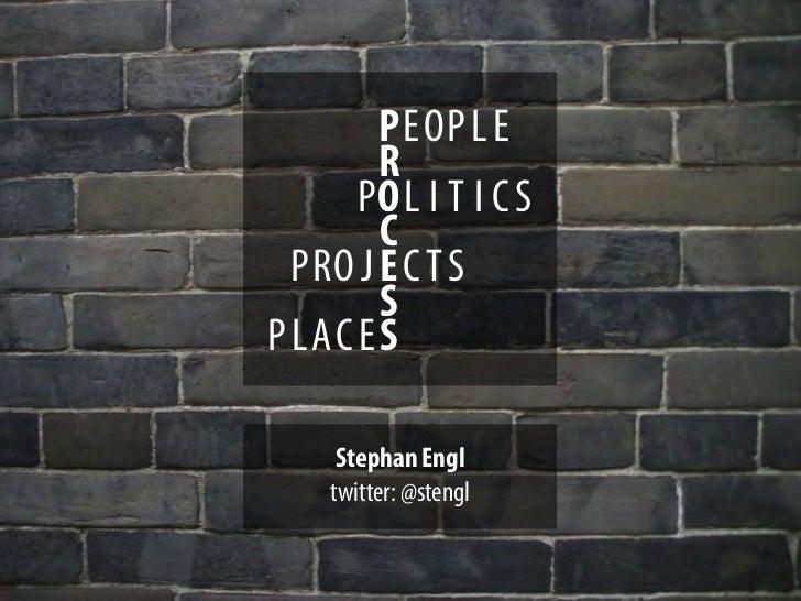 PEOP L E        R      POL I T I C S        C  PRO J E C T S        SP LAC E S     Stephan Engl    twitter: @stengl