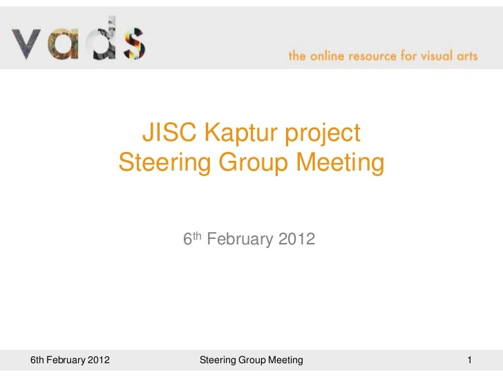 JISC Kaptur project                    Steering Group Meeting                         6th February 20126th February 2012  ...