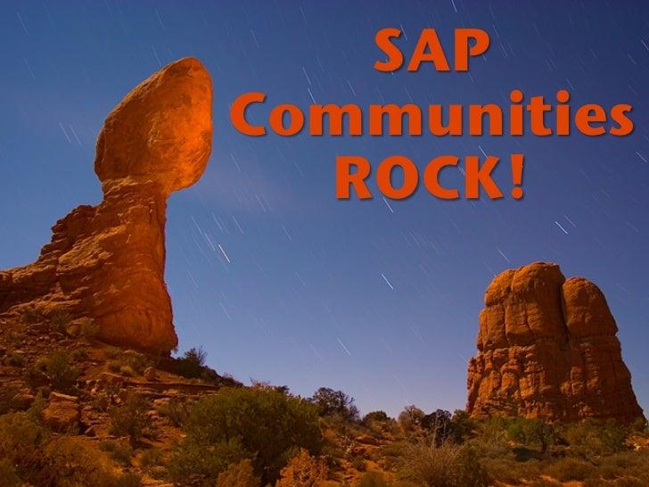 SAP !Communities!  ROCK!!