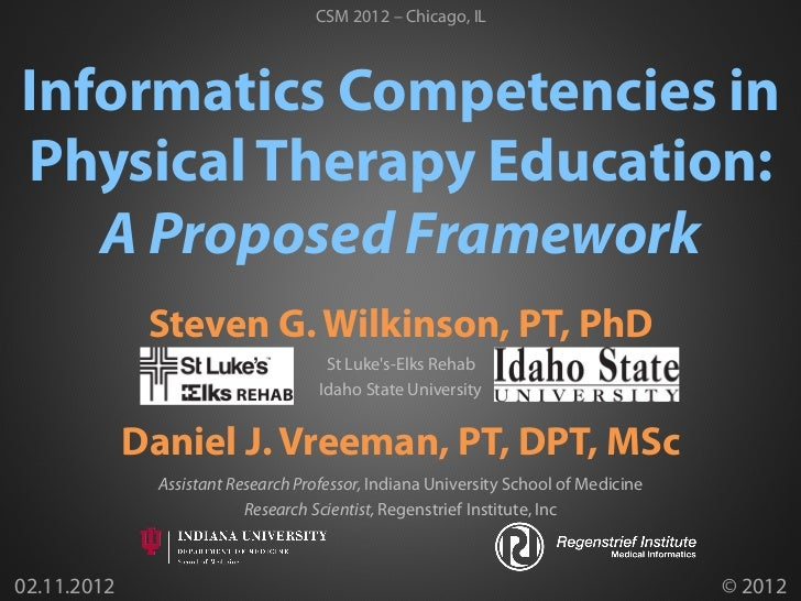 CSM 2012 – Chicago, ILInformatics Competencies inPhysical Therapy Education:   A Proposed Framework              Steven G....