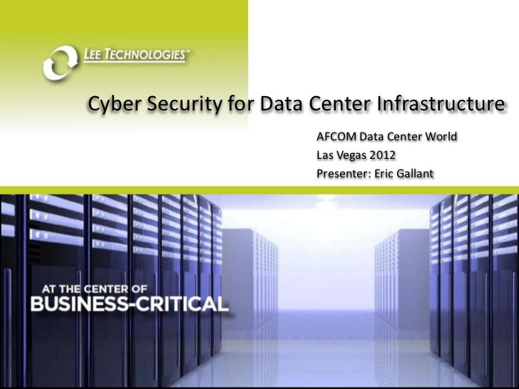 Cyber Security for Data Center Infrastructure                        AFCOM Data Center World                        Las Ve...