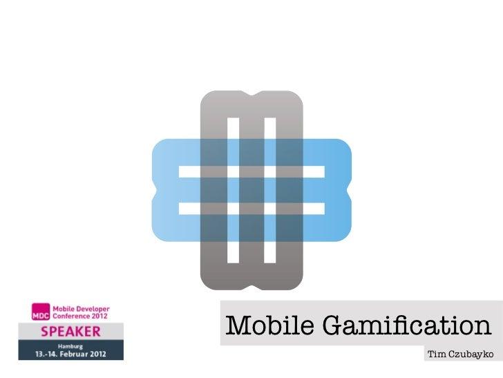 Mobile Gamification              Tim Czubayko