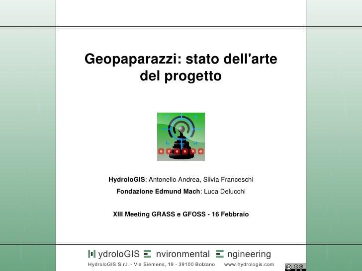 Geopaparazzi: stato dellarte      del progetto        HydroloGIS: Antonello Andrea, Silvia Franceschi           Fondazione...