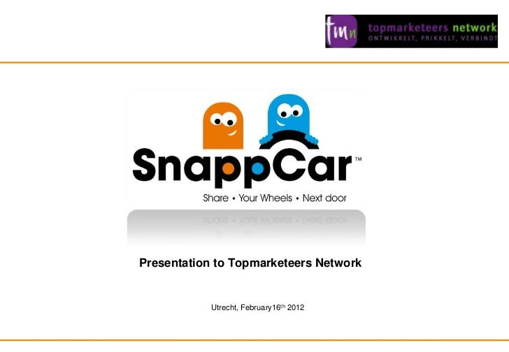 Presentation to Topmarketeers Network                                                                     Utrecht, Februar...