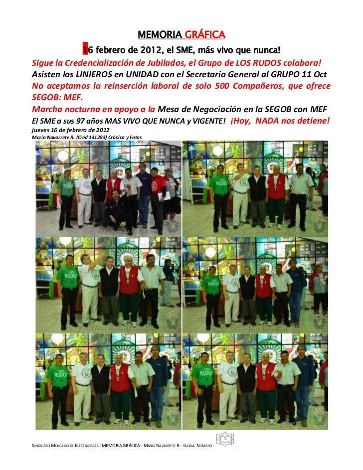 MEMORIA GRÁFICA                         16 febrero de 2012, el SME, más vivo que nunca!Sigue la Credencialización de Jubil...