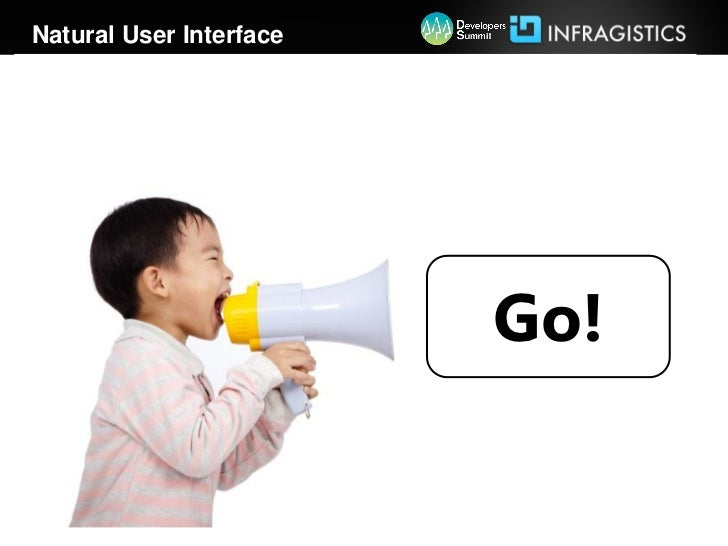 Natural User Interface                         Go!