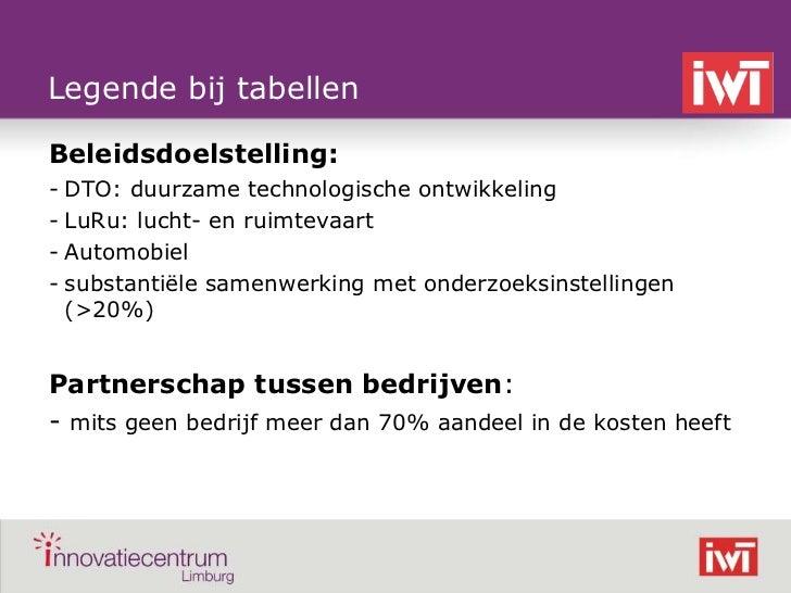 Legende bij tabellen    Beleidsdoelstelling:    - DTO: duurzame technologische ontwikkeling    - LuRu: lucht- en ruimtevaa...