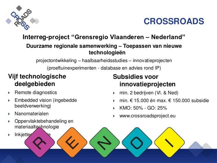 """CROSSROADS       Interreg-project """"Grensregio Vlaanderen – Nederland""""         Duurzame regionale samenwerking – Toepassen ..."""