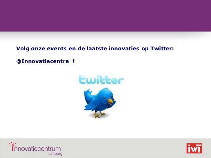 Volg onze events en de laatste innovaties op Twitter:    @Innovatiecentra !©