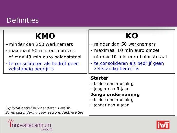 Definities                KMO                                            KO– minder dan 250 werknemers                    ...