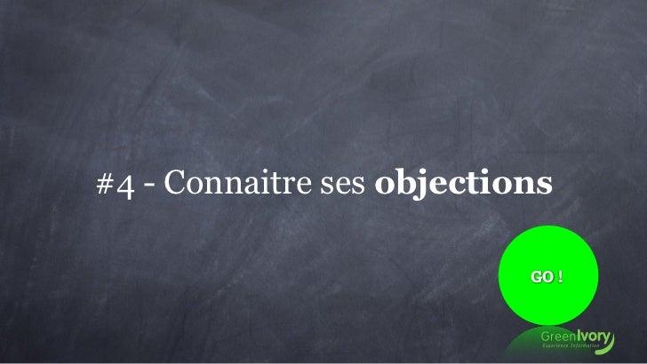 #4 - Connaitre ses objections                           GO!