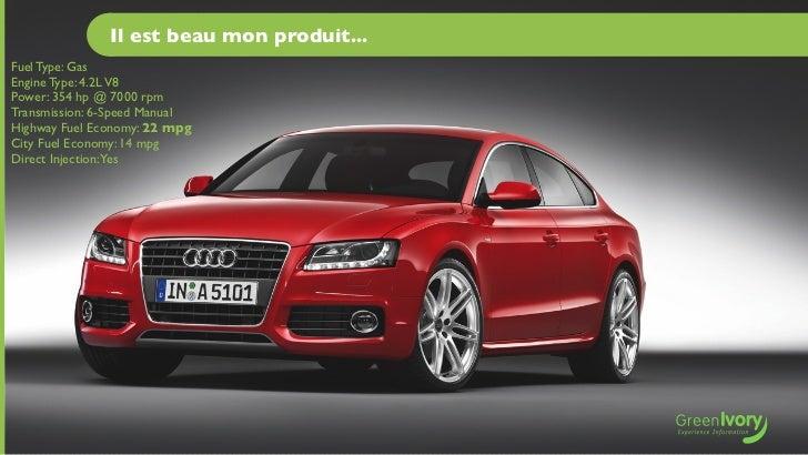 Il est beau mon produit...Fuel Type: GasEngine Type: 4.2L V8Power: 354 hp @ 7000 rpmTransmission: 6-Speed ManualHighway Fu...