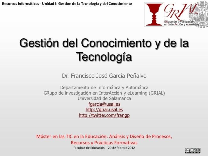 Recursos Informáticos - Unidad I: Gestión de la Tecnología y del Conocimiento          Gestión del Conocimiento y de la   ...