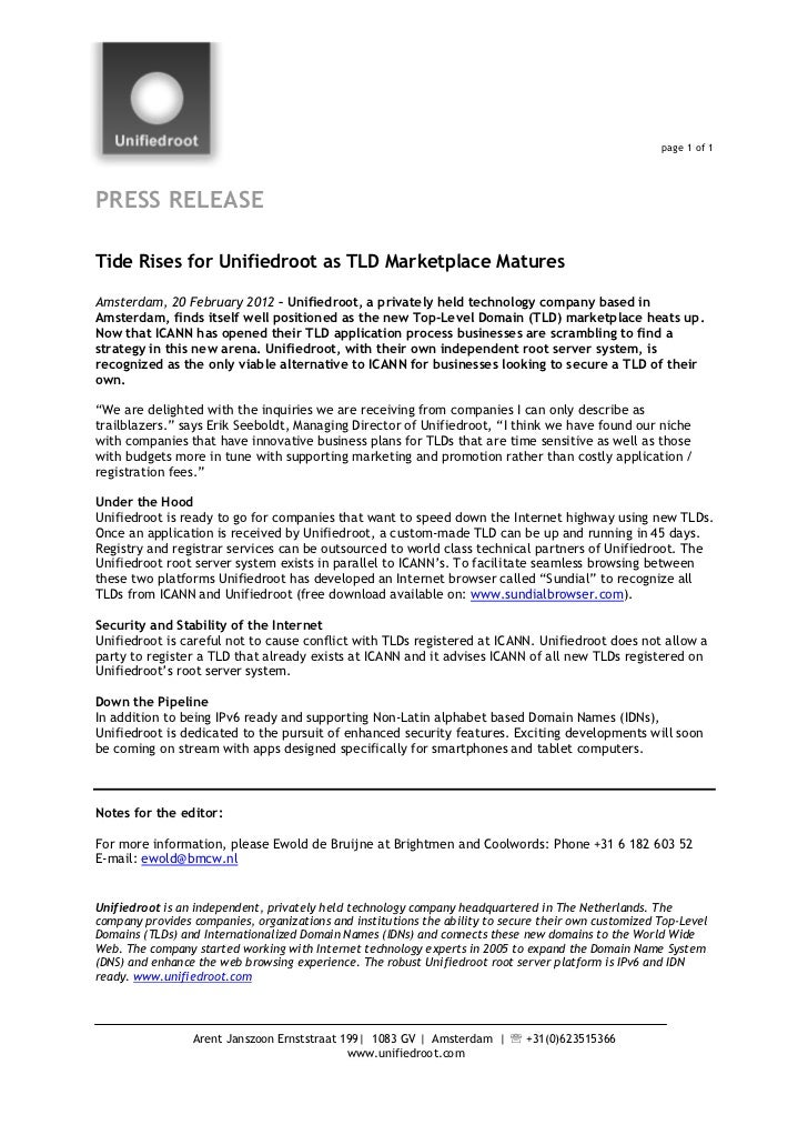 page 1 of 1PRESS RELEASETide Rises for Unifiedroot as TLD Marketplace MaturesAmsterdam, 20 February 2012 – Unifiedroot, a ...
