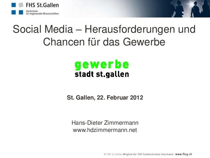 Social Media – Herausforderungen und       Chancen für das Gewerbe          St. Gallen, 22. Februar 2012           Hans-Di...