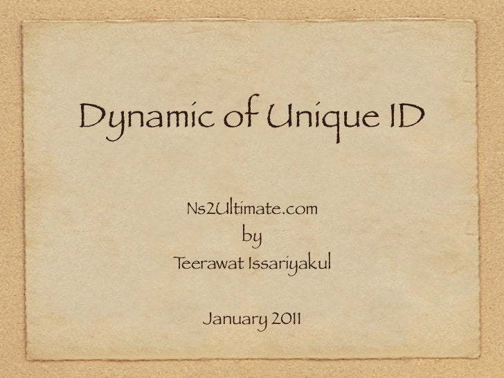 Dynamic of Unique ID      Ns2Ultimate.com             by     Teerawat Issariyakul        January 2011