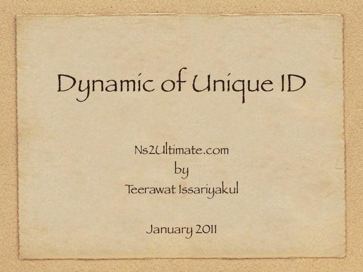 Dynamic of Unique ID      Ns2Ultimate.com             by     Teerawat Issariyakul        January 2011