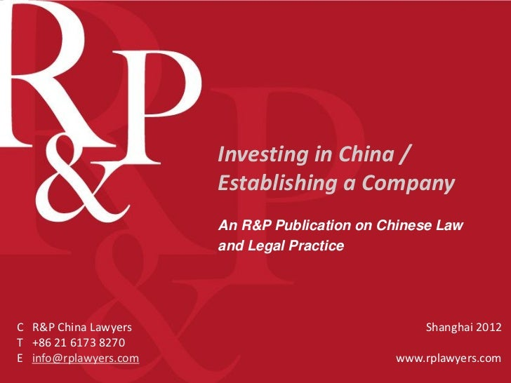 Investing in China /                       Establishing a Company                       An R&P Publication on Chinese Law ...