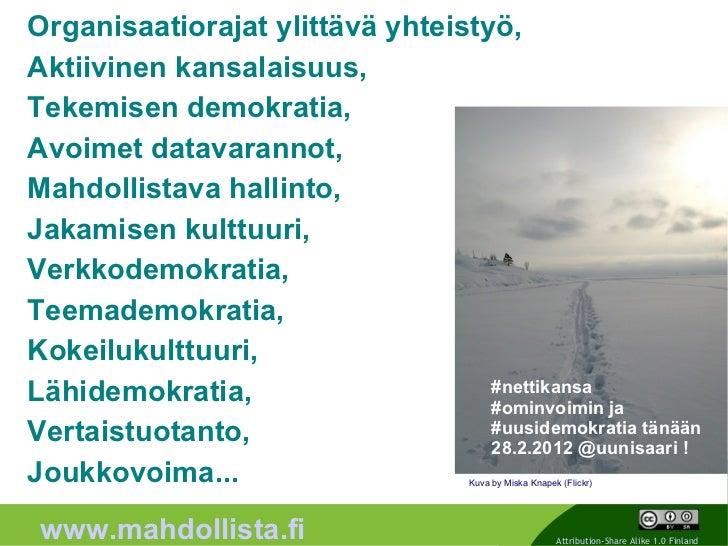Organisaatiorajat ylittävä yhteistyö,Aktiivinen kansalaisuus,Tekemisen demokratia,Avoimet datavarannot,Mahdollistava halli...