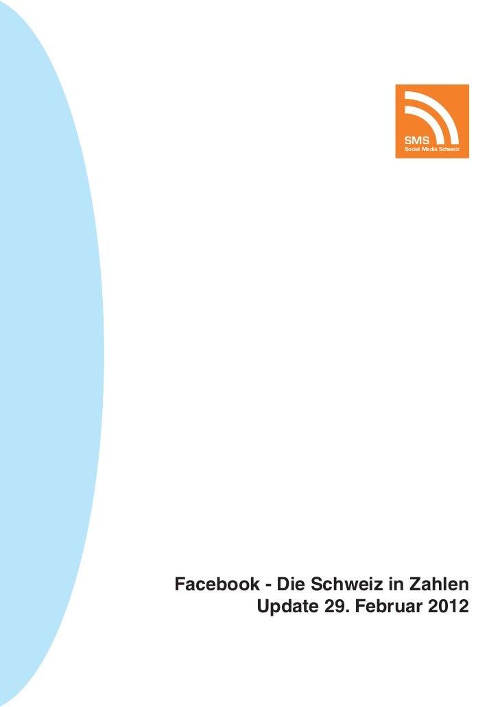 SMS                         Social Media SchweizFacebook - Die Schweiz in Zahlen        Update 29. Februar 2012