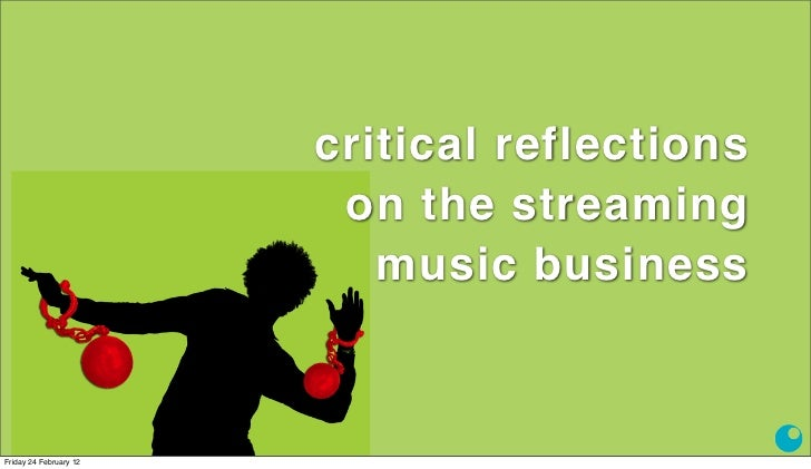 critical reflections                                        on the streaming                                          musi...
