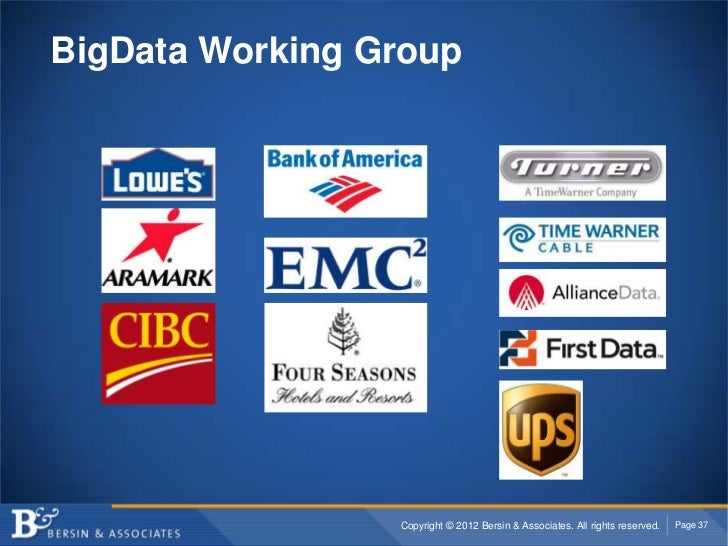 BigData Working Group                 Copyright © 2012 Bersin & Associates. All rights reserved.   Page 37